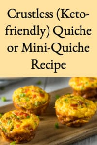 Crustless (Keto-Friendly) Quiche or Mini Quiche Recipe