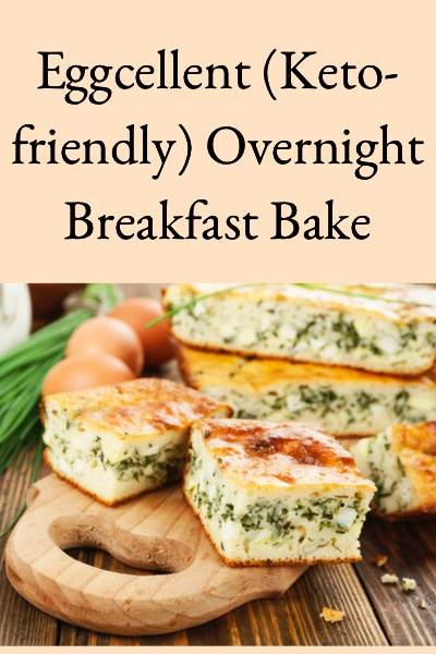Eggcellent (Keto-friendly) Overnight Breakfast Bake
