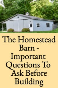 The Homestead Barn (Important Questions Before Building)
