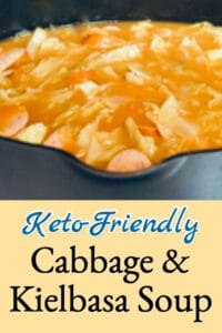 Easy (keto-friendly) Cabbage and Kielbasa Soup